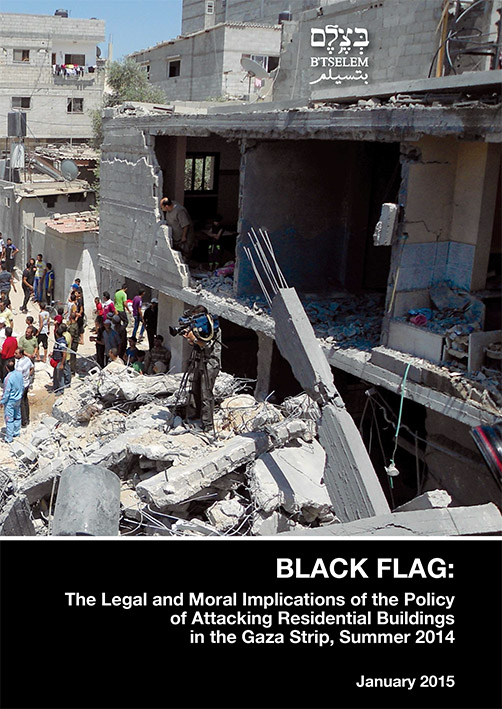 "B'Tselem report: ""Black Flag: The Legal and Moral Implications o"