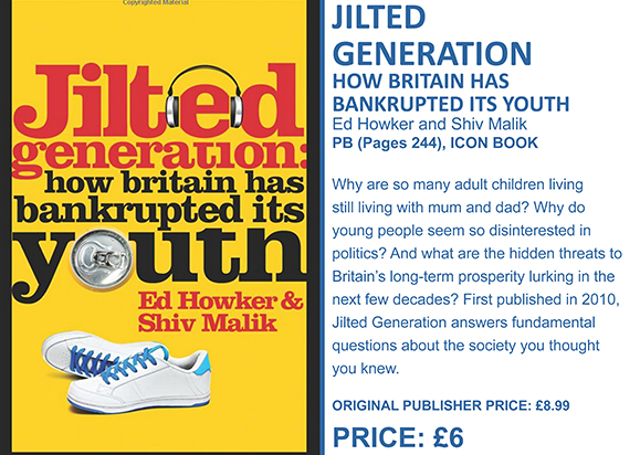 JILTED GENERATION HOW BRITAIN HAS BANKRUPTED ITS YOUTH