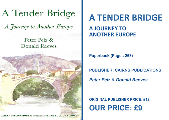 A TENDER BRIDGE A JOURNEY TO ANOTHER EUROPE