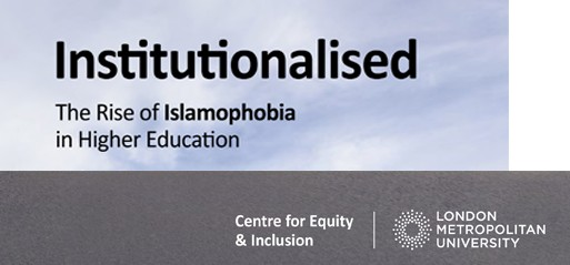 UK universities failing to recognise and act on Islamophobia, says London Met report